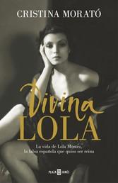 Divina Lola - La vida de Lola Montes, la falsa española que quiso ser reina