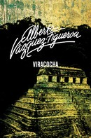 Alberto Vázquez-Figueroa: Viracocha