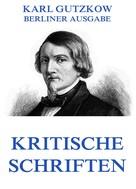Karl Gutzkow: Kritische Schriften