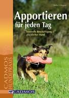 Heike E. Wagner: Apportieren für jeden Tag ★★★★