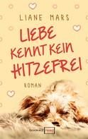Liane Mars: Liebe kennt kein Hitzefrei ★★★★★