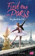 Carola Wimmer: Find me in Paris - Tanz durch die Zeit ★★★★