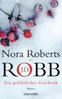 Nora Roberts: Ein gefährliches Geschenk ★★★★★