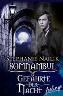 Stephanie Nailik: Somnambul: Gefährte der Nacht ★★★★
