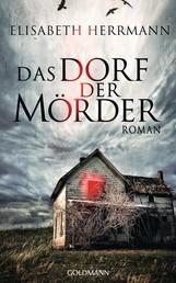 Das Dorf der Mörder - Sanela Beara 1 - Kriminalroman