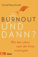 Carola Kleinschmidt: Burnout - und dann? ★★★