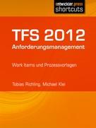 Tobias Richling: TFS 2012 Anforderungsmanagement ★★★★