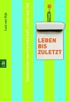 Lutz van Dijk: Leben bis zuletzt
