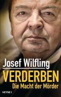 Josef Wilfling: Verderben ★★★★★