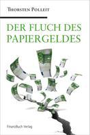 Thorsten Polleit: Der Fluch des Papiergeldes
