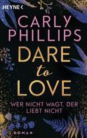Carly Phillips: Wer nicht wagt, der liebt nicht ★★★★