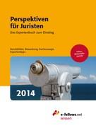 e-fellows.net: Perspektiven für Juristen 2014