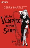 Gerry Bartlett: Echte Vampire beißen sanft ★★★★