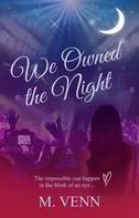 M. Venn: We Owned the Night