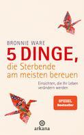 Bronnie Ware: 5 Dinge, die Sterbende am meisten bereuen ★★★★