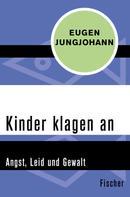 Eugen E. Jungjohann: Kinder klagen an ★★★★★