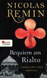 Requiem am Rialto - Commissario Trons fünfter Fall