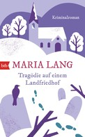 Maria Lang: Tragödie auf einem Landfriedhof ★★★★