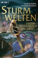 Christoph Hardebusch: Sturmwelten - Unter schwarzen Segeln ★★★★★