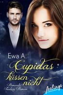 Ewa A.: Cupidas küssen nicht ★★★★