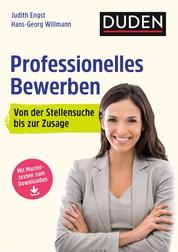 Professionelles Bewerben - Von der Stellensuche bis zum erfolgreichen Vorstellungsgespräch