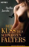 Stella Jacobi: Der Kuss des schwarzen Falters ★★★★