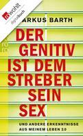 Markus Barth: Der Genitiv ist dem Streber sein Sex ★★★★