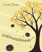 Cosima Thomas: Walnussdonner