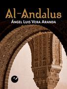 Ángel Luis Vera Aranda: Al-Andalus