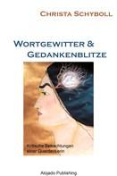 Christa Schyboll: Wortgewitter und Gedankenblitze