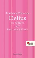 Friedrich Christian Delius: Die Minute mit Paul McCartney