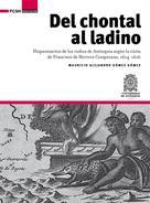 Mauricio Alejandro Gómez Gómez: Del chontal al ladino