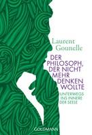 Laurent Gounelle: Der Philosoph, der nicht mehr denken wollte ★★★★