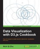 Nick Qi Zhu: Data Visualization with D3.js Cookbook