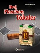 Klaus Möckel: Drei Flaschen Tokaier ★★★