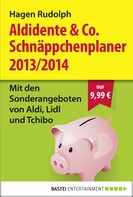 Hagen Rudolph: Aldidente & Co. Schnäppchenplaner 2013/2014 ★★★★★