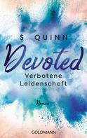 S. Quinn: Devoted - Verbotene Leidenschaft ★★★★★