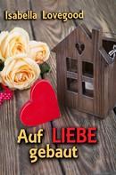 Isabella Lovegood: Auf Liebe gebaut ★★★★★
