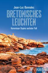 Bretonisches Leuchten - Kommissar Dupins sechster Fall