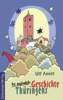 Ulf Annel: Die unglaubliche Geschichte Thüringens ★