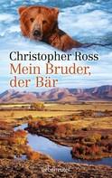Christopher Ross: Mein Bruder, der Bär ★★★★★