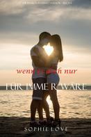 Sophie Love: Wenn es doch nur für immer wäre (Die Pension in Sunset Harbor — Band 4) ★★★★