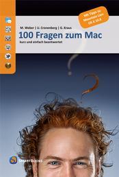 100 Fragen zum Mac - kurz und einfach beantwortet. Mit Tipps zu OS X 10.8 Mountain Lion