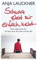 Anja Lauckner: Schwarz steht mir einfach nicht ★★★★★