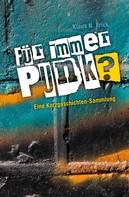 Klaus N. Frick: Für immer Punk? ★★★★★