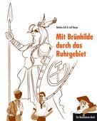 Bettina Arlt: Mit Brünhilde durch das Ruhrgebiet