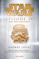 George Lucas: Star Wars™ - Episode IV - Eine neue Hoffnung ★★★★