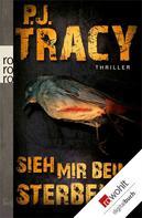 P. J. Tracy: Sieh mir beim Sterben zu ★★★★