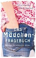 Sylvia Schneider: Das Mädchen-Fragebuch ★★★★