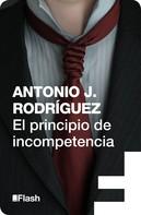 Antonio J. Rodríguez: El principio de incompetencia (Flash Relatos)